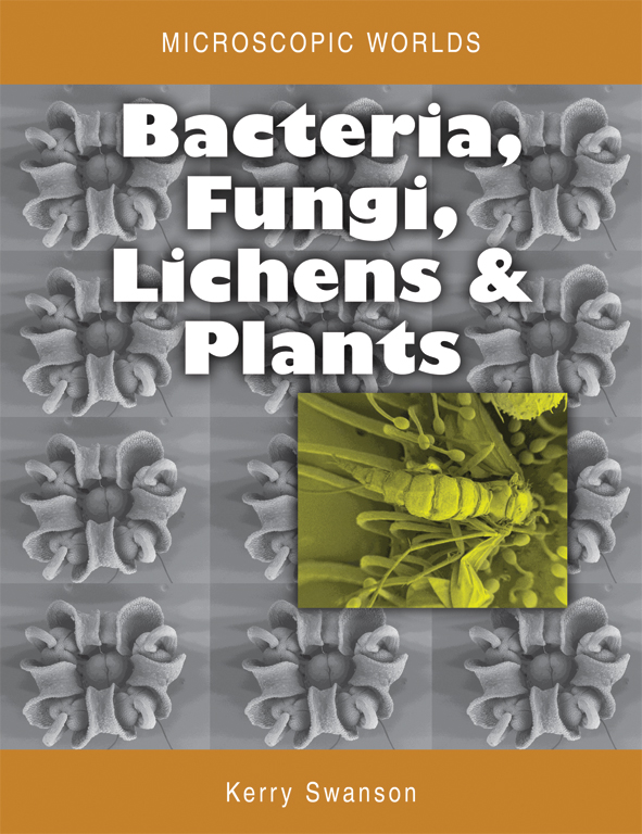 The cover image of Microscopic Worlds Volume 3: Bacteria, Fungi, Lichens a