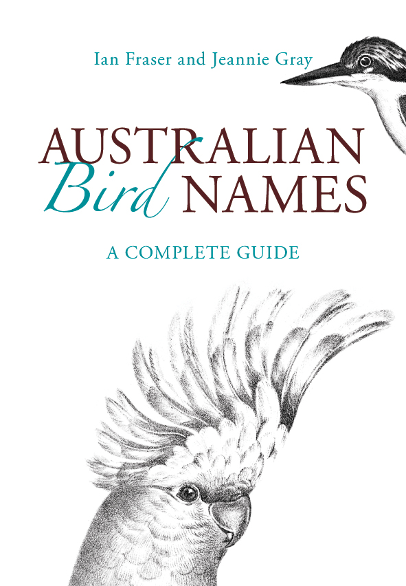 Australian Bird Names, Ian Fraser, Jeannie Gray, 9780643104693