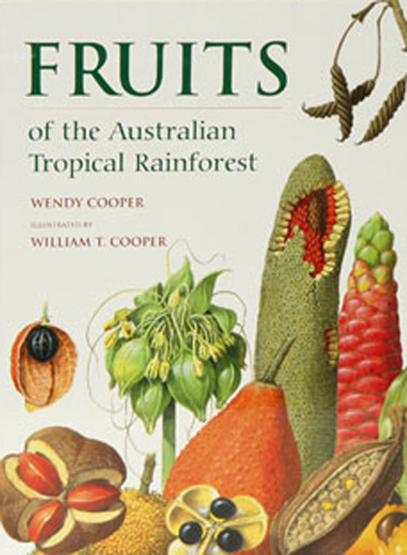 Fruits of the Australian Tropical Rainforest, Wendy Cooper ...