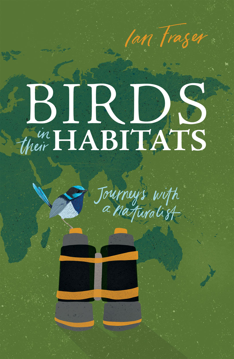 Cover of Birds in their Habitats featuring a fairy wren on binoculars agai