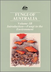 The cover image of Fungi of Australia Volume 1B, featuring red fungi and d