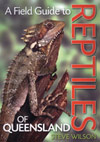Cover image of A Field Guide to Reptiles of Queensland, featuring a large
