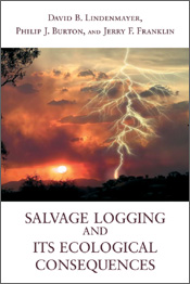 Salvage Logging and Its Ecological Consequences (Hardback)