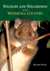 The cover image of Wildlife and Wilderness in the Waterfall Country, featu