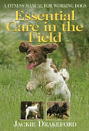Essential Care in the Field: A Fitness Manual for Working Dogs