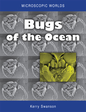 Microscopic Worlds Volume 1: Bugs of the Ocean