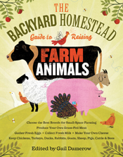cover of The Backyard Homestead Guide to Raising Farm Animals