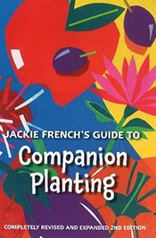 Jackie French's Guide to Companion Planting