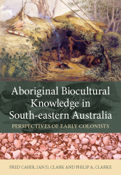 Aboriginal Biocultural Knowledge in South-eastern Australia