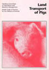 Model Code of Practice for the Welfare of Animals: Land Transport of Pigs