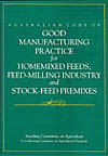 Australian Code of Good Manufacturing Practice for Homemixed Feeds, Feed-Milling Industry and Stock-feed Premixes