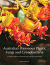 Australia's Poisonous Plants, Fungi and Cyanobacteria