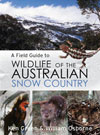 A Field Guide to Wildlife of the Australian Snow Country