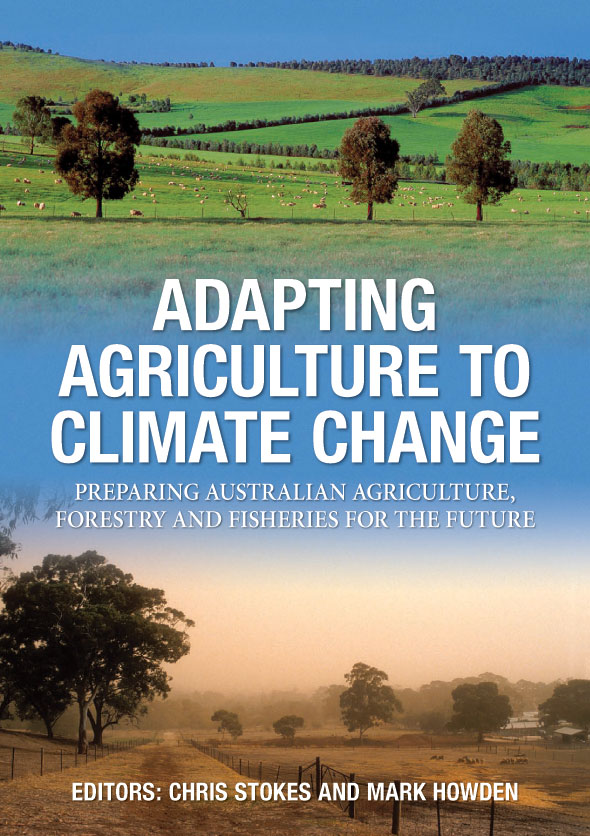 Adapting agriculture to climate change chris stokes mark howden the cover image of adapting agriculture to climate change featuring two i malvernweather Choice Image
