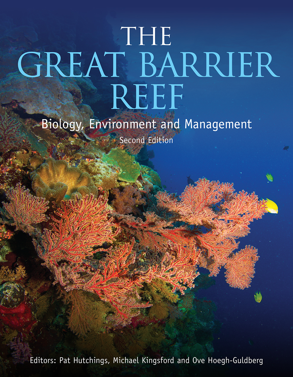 The Great Barrier Reef Pat Hutchings Michael Kingsford